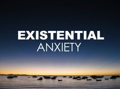 Change the way you see your life and relationships with this series of articles on existential anxiety.