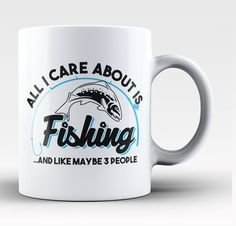 All I Care About is Fishing Coffee Mug
