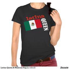 b7c5f2215fe Latina Queen   Mexican Flag T-Shirt. Mexican FlagsShirt Print ...