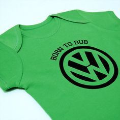 Born To Dub  VW/Volkswagen Funny Babt Grow/Body by BeanedClothing, £6.00