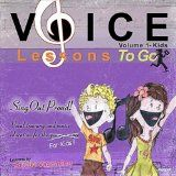 nice CHILDRENS MUSIC – Album – $8.99 –  Voice Lessons To Go for Kids! v.1- Sing Out Proud!