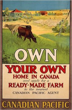 o Canada. Own Your Own Home in Canada vintage Canadian Pacific Poster to encourage immigration Canadian Pacific Railway, Canadian Travel, Vintage Advertisements, Vintage Ads, Retro Advertising, Vintage Labels, Banff, Rocky Mountains, Ottawa