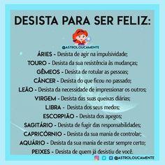Desista para ser feliz Signo Libra, Virgo, Aquarius, What Is Your Sign, I Ching, Some Words, Memes, Horoscope, Zodiac Signs