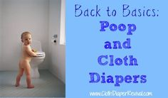 The Cloth Diaper Revival: Back To Basics: Poop and Cloth Diapers