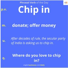 chip in meaning in english Practice English Grammar, English Grammar Book, Advanced English Vocabulary, English Writing Skills, Learn English Words, Learning English, English Language, Slang English, English Phrases