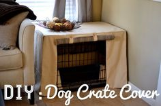 DIY: Dog Crate Cover: