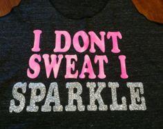 I dont sweat I sparkle Tank on American Apparel Tank by RaceJunkie