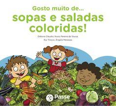 Gosto muito de…sopas e saladas coloridas! Débora Cláudio, Nuno Pereira de Sousa…