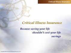 Here's a compelling sales presentation for the less well known but essential insurance product that provides protection in the event of a critical illness Critical Illness Insurance, Long Term Care Insurance, Sales Presentation, Employee Benefit, Financial Planning, Save Yourself, My Life, Budgeting Finances
