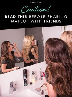 Caution! Read This Before Sharing Makeup With Friends