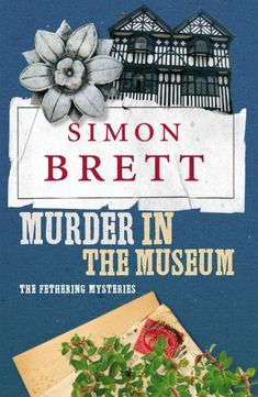 """Read """"Murder in the Museum: A Fethering Novel by Simon Brett available from Rakuten Kobo. Bracketts, an Elizabethan house near the town of Fethering, is about to be turned into a museum. Mystery Novels, Cozy Mysteries, This Book, Museum, Read Books, Skeleton, Free Apps, Audiobooks, Ebooks"""