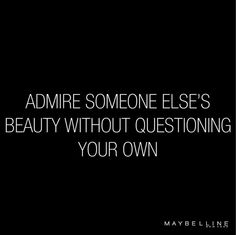 Tag a friend whose beauty you admire. by maybelline Pretty Words, Beautiful Words, Selfie Captions, More Words, Beauty Quotes, Inspirational Thoughts, Good Thoughts, Note To Self, True Quotes