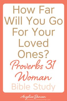How well do you love your family and show the love of Jesus to those around you? Use these Christian women tips to help you mentor your family and leave a legacy of faith for your loved ones.    Angelica Duncan Virtuous Woman Quotes, Proverbs 31 Virtuous Woman, Proverbs 31 Scripture, Bible Study Plans, Bible Study Guide, Bible Study For Kids, Bible Study Journal, Spiritual Growth Quotes, Biblical Quotes