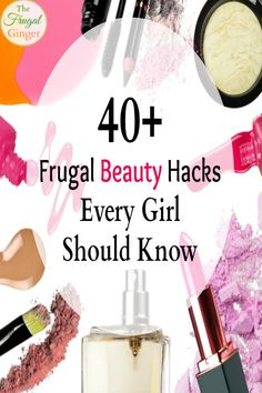 Everyone should know these frugal beauty hacks! There are over 40 of them to make your life easier.