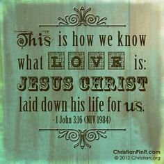 1 John ~ This is how we know what love is: Jesus Christ laid down his life for us. Bible Verse For Today, Scripture Verses, Bible Verses Quotes, Life Verses, Scriptures, Favorite Bible Verses, Favorite Quotes, Cool Words, Wise Words