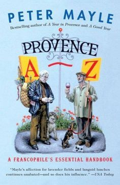 The ultimate dictionary for lovers of Provence: Peter Mayle's personal selection…