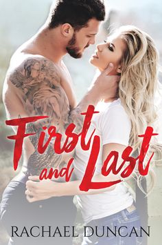 Title: First and Last Author: Rachael Duncan Genre: Contemporary Romance Release Date: July 18, 2016 Photographer: Perrywinkle Photography Cover Designer: Cover Me Darling Synopsis: Mia's my best f…