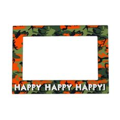 Happy Happy Happy Orange Camouflage Photo Frame Picture Frame Magnet