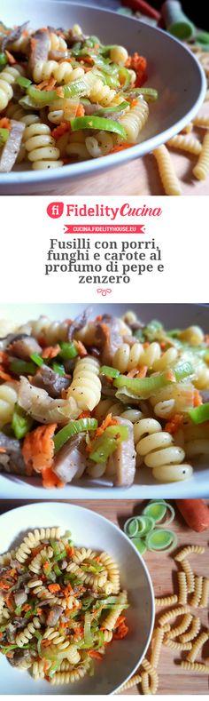 Fusilli con porri, funghi e carote al profumo di pepe e zenzero