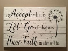 Accept what is sign Let go of what was Have faith in what will be inspirational signs wood signs pallet sign home decor by on Etsy Handmade Home Decor, Unique Home Decor, Used Pallets, Inspirational Signs, Diy Pallet Projects, Pallet Ideas, Barn Board Projects, Driftwood Projects, Pallet Art