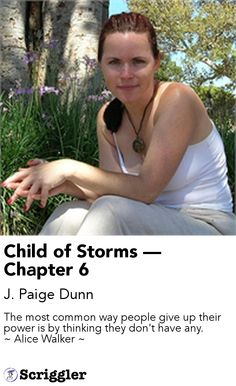 Child of Storms — Chapter 6 by J. Paige Dunn https://scriggler.com/detailPost/story/30959