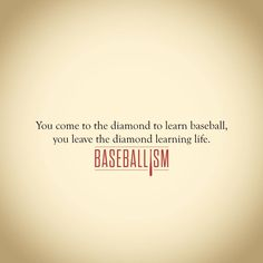 You come to the diamond to learn baseball, you leave the diamond learning life. … You come to the diamond to learn baseball, you leave the diamond learning life. Play Baseball Games, Baseball Party, Baseball Season, Baseball Field, Baseball Stuff, Baseball Memes, Baseball Sayings, Baseball Live, Baseball Records