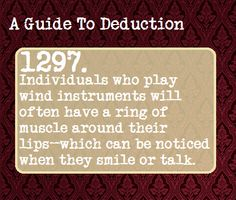 A Guide To Deduction | Tumblr Is this one actually true? Most of the ones that apply to me have been right so far.