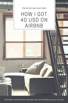 How I got $40 on AirBnb. Get credit for your next travel, 40 USD off from your accomodtaion costs.