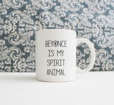 Beyonce is my Spirit Animal Mug - coffee cup, pencil holder, catch-all - Ready to Ship