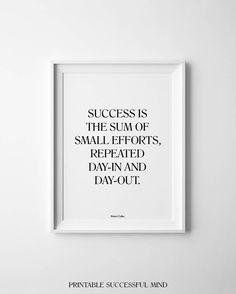 """Success is the sum of small efforts, repeated day-in and day-out. Motivational Printable, Work Ethic Quote, Work Hard Word Phrase, Be Patient Digital Wall Print, Inspiration Success Quote Sign Download. INSTANT DOWNLOAD This listing is for a DIGITAL FILE of this artwork. No physical item will be sent. You can print the file at home, at a local print shop or using an online service. INCLUDED FILES 1. High resolution JPG file in 2:3 ratio for printing the following sizes: - 4""""x6"""" - 8""""x12""""…"""