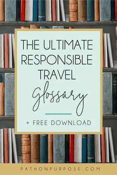 Travel terminology has become inconsistent as trends shift and expand. This glossary helps clear up the confusion so you can travel with intention. Slow Travel, Travel Tips, Responsible Travel, Sustainable Tourism, Travel And Tourism, Experiential, Culture Travel, Travel Essentials, Travel Style