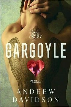 """The Gargoyle by Andrew Davidson  """"A series of love stories are told and revived as an unlikely pair realize they have a romantic connection that transcends the bonds of time."""""""