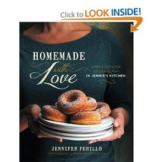 Homemade with Love: Simple Scratch Cooking from In Jennie's Kitchen: Jennifer Perillo