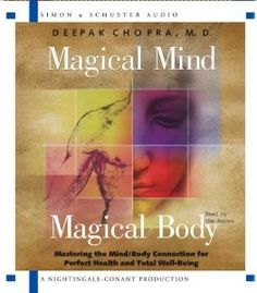 Amazon.com: Magical Mind, Magical Body: Mastering the Mind/Body Connection for Perfect Health and Total Well-Being (9780743530132): Deepak Chopra: Books