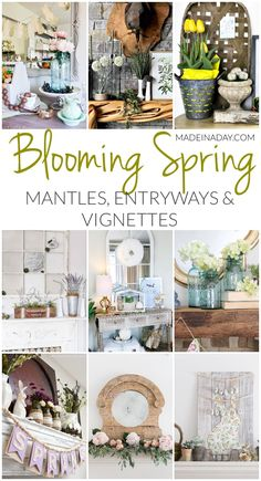 Blooming Fresh Spring Mantles, Entryways and Vignettes | Made in a Day