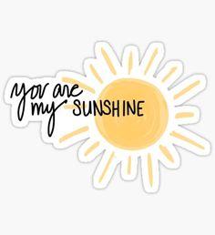 'You are my Sunshine' Sticker by mrndaj – Stickers - Buch Stickers Cool, Red Bubble Stickers, Tumblr Stickers, Phone Stickers, Printable Stickers, Macbook Stickers, Sticker App, Sticker Vinyl, Instagram Storie