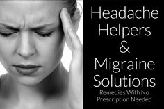 Headache Helpers & Migraine Solutions: No prescription needed. #migraine this will help me A LOT...
