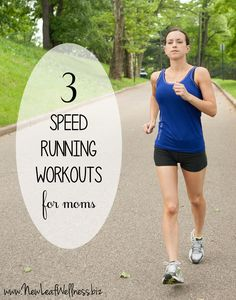 3 speed running workouts for moms