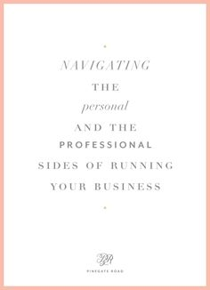State of the blog & business | Navigating the personal and professional | PINEGATE ROAD