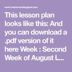 This lesson plan looks like this: And you can download a .pdf version of it here Week : Second Week of August Letter : Aa Color : Red Numbe...