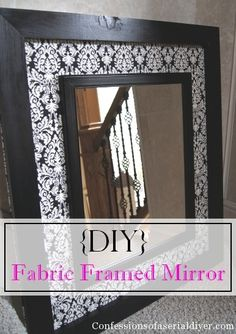 DIY Fabric Framed Mirror from Confessions of a Serial Do-It-Yourselfer {Crafts & DIY #32}