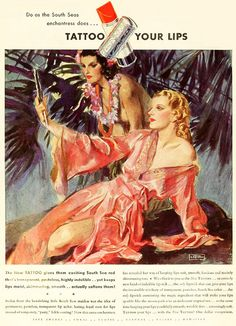 Take a page from a South Seas enchantress' book. #vintage #1930s #makeup #lipstick #ad #beauty