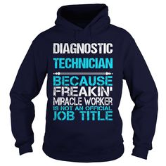 DIAGNOSTIC TECHNICIAN Because FREAKING Awesome Is Not An Official Job Title T-Shirts, Hoodies. ADD TO CART ==► Funny Tee Shirts