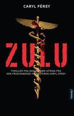 """""""Caryl Férey skriver kompromissløst, han rygger ikke tilbake for å skildre mennesket på sitt verste. 'Zulu' er en suveren thriller som ikke kommer til å gjøre påsken verken lysere eller lettere, men gudbedre så mye mer spennende.""""  Terje Thorsen, Dagbladet Books To Read, My Books, Electronic Books, Thriller, Zulu, Reading, Movie Posters, Shopping, Africa"""