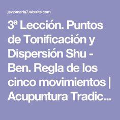 3ª Lección. Puntos de Tonificación y Dispersión Shu - Ben.  Regla de los cinco movimientos | Acupuntura Tradicional China