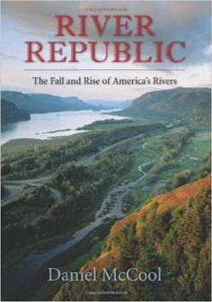 River Republic: The Fall and Rise of America's Rivers  https://www.amazon.com/dp/0231161301?m=A1WRMR2UE5PIS8&ref_=v_sp_detail_page