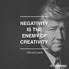 negativity is the enemy of creativity -- david lynch Twin Peaks, David Lynch Quotes, Cool Words, Wise Words, Kino Movie, Karl Valentin, Film Maker, Einstein, David Lynch Movies
