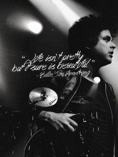 """Life isn't pretty, but it sure is beautiful"" -Billie Joe Armstrong Billie Joe Armstrong Quotes, Green Day Lyrics, Meaningful Quotes, Inspirational Quotes, Quotes To Live By, Life Quotes, Rock Quotes, Lyrics Tumblr, Emo Bands"