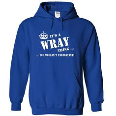 Awesome Tee Its a a WRAY Thing, You Wouldnt Understand! Shirts & Tees