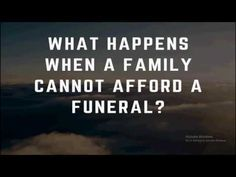 What Happens When A Family Cannot Afford A Funeral?